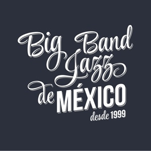 BIG BAND JAZZ DE MÉXICO