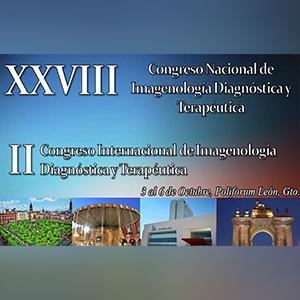 XXVIII CONGRESO NACIONAL y II CONGRESO INTERNACIONAL DE IMAGENOLOGIA DIAGNOSTICA Y TERAPEUTICA