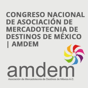 CONGRESO NACIONAL DE ASOCIACIÓN DE MERCADOTECNIA DE DESTINOS DE MÉXICO | AMDEM