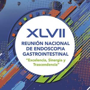 XLVII Reunión Anual de Endoscopia Gastrointestinal