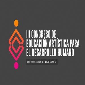 III Congreso de Educación Artística para el Desarrollo Humano
