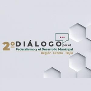 2° Diálogo por el Federalismo y el Desarrollo Municipal