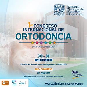 I CONGRESO INTERNACIONAL DE ORTODONCIA ENES UNAM, UNIDAD LEÓN