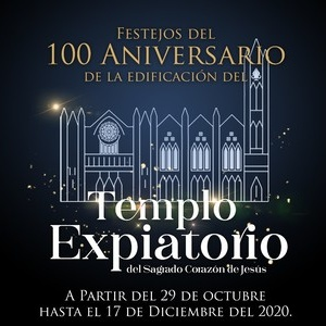 FESTEJOS DEL 100 ANIVERSARIO DE LA EDIFICACIÓN DEL TEMPLO EXPIATORIO