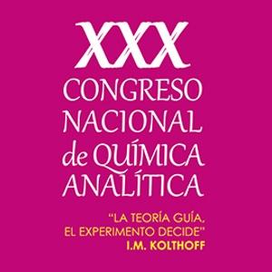 XXX CONGRESO NACIONAL DE QUÍMICA ANALÍTICA
