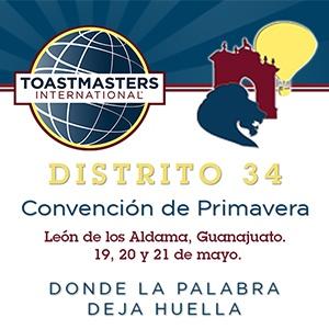 CONVENCIÓN DE PRIMAVERA DEL DISTRITO 34, TOASTMASTERS INTERNATIONAL