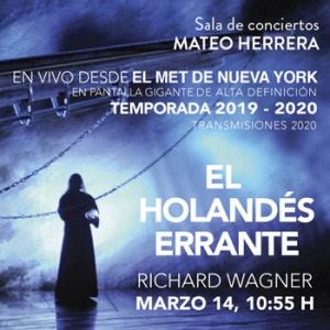 Ópera en vivo desde el MET / El holandés errante, Wagner