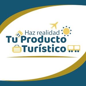 """CONVOCATORIA """"HAZ REALIDAD TU PRODUCTO TURÍSTICO 2018"""""""