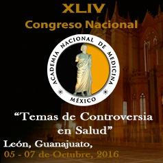 XLIV CONGRESO NACIONAL DE LA ACADEMIA NACIONAL DE MEDICINA DE MÉXICO