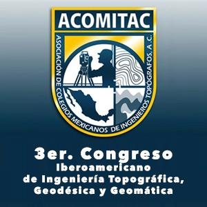 3ER. CONGRESO IBEROAMERICANO DE INGENIERÍA TOPOGRÁFICA, GEODÉSICA Y GEOMÁTICA