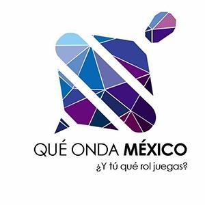"""FORO """"QUÉ ONDA MÉXICO"""""""