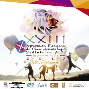 XXIII CONGRESO INTERNACIONAL DE LA AGRUPACIÓN MEXICANA DE ONCO-HEMATOLOGÍA PEDIÁTRICA, A.C.